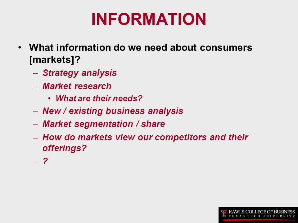 INFORMATION What information do we need about consumers [markets]